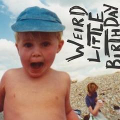 Listen: Weird Little Birthday