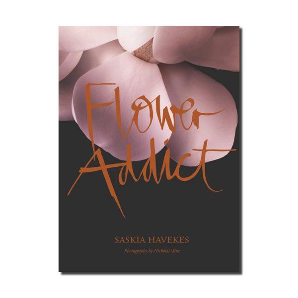 Saskia Havekes Flower Addict book