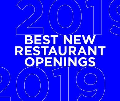 Denizen's guide to the best new restaurant openings of 2019