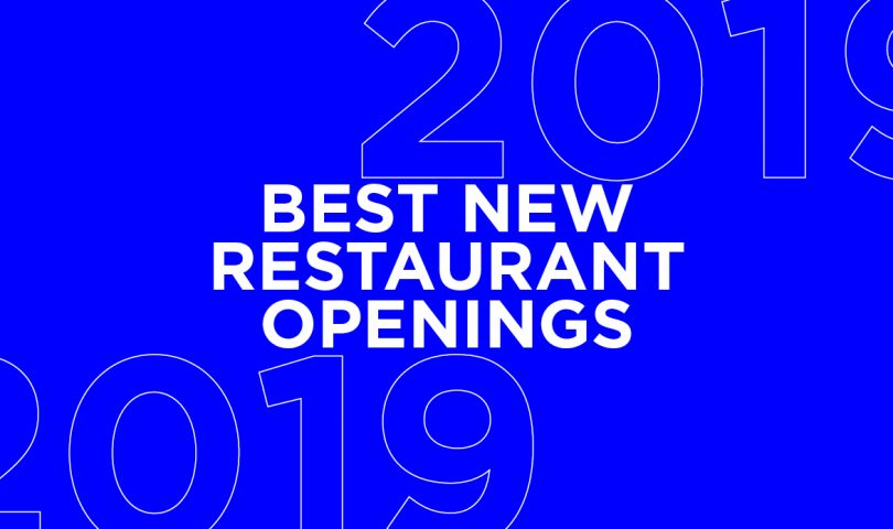 Denizen's guide to the best new restaurant openings of 2019