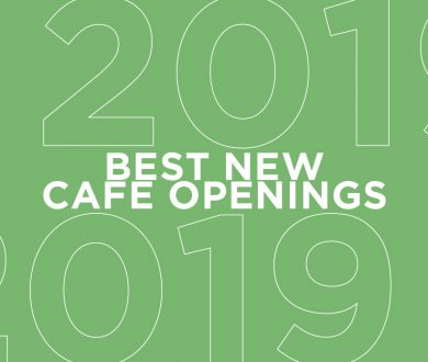 Denizen's guide to the best new cafe openings of 2019